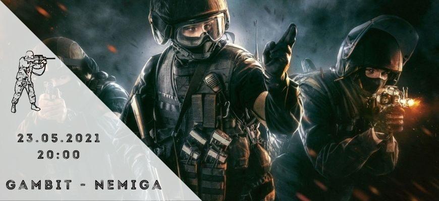Gambit - Nemiga - 23-05-2021