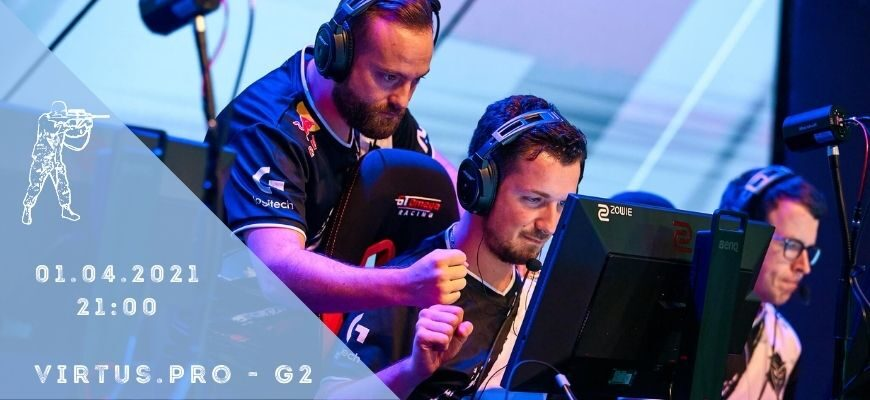 Virtus.pro - G2 eSports 01-05-2021