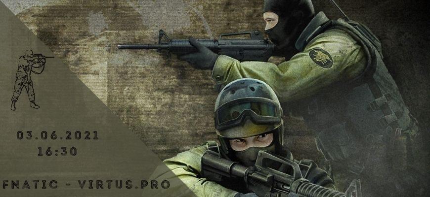 Fnatic - Virtus.pro - 03-06-2021