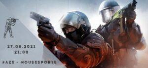 FaZe Clan - mousesports-27-08-2021