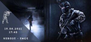 Heroic - ENCE-19-08-2021