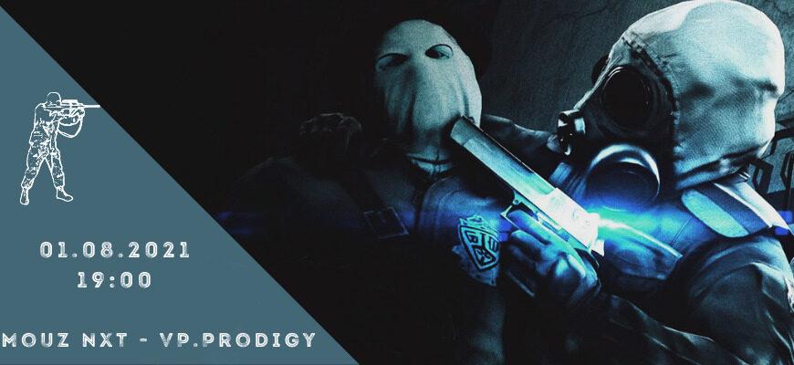 Mouz NXT - VP.Prodigy-01-08-2021